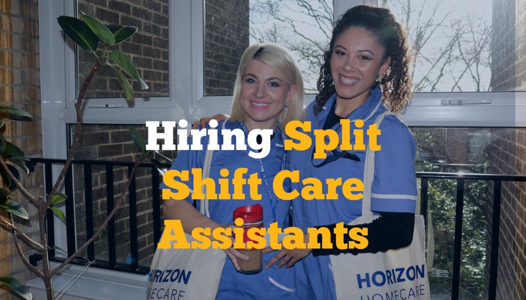 Hiring Split Shift Care Assistants Now!
