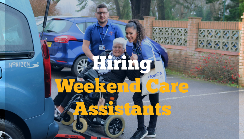 Hiring Weekend Care Assistants Now!
